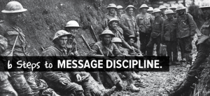 6 steps to message discipline - royal irish rifles ration party, somme 1916