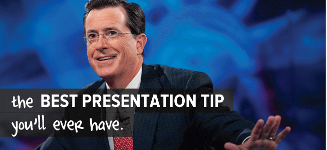 from stephen colbert the best presentation tip you ll ever have