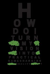 How do I turn my vision into reality?