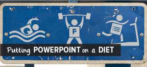 Putting PowerPoint on a Diet-01